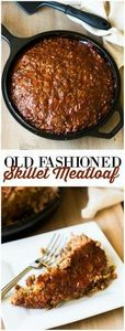 Old Fashioned Skillet Meatloaf - T - 275 Beef Recipes - RecipePin.com