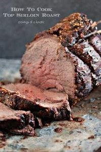 Top Sirloin Beef Roast- Easy to ma - 275 Beef Recipes - RecipePin.com