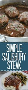 Simple Salisbury Steak - perfect w - 275 Beef Recipes - RecipePin.com