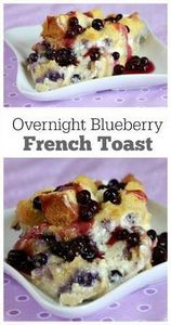 Overnight Blueberry French Toast R - 200 Delicious Blueberry Recipes - RecipePin.com