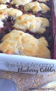 The Most Amazing Blueberry Cobbler - 200 Delicious Blueberry Recipes - RecipePin.com