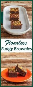 Flourless Fudgy Brownies with Pist - 230 Chocolate Dessert Recipes - RecipePin.com