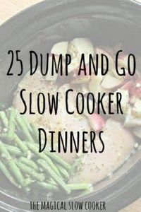 25 Dump and Go Slow Cooker Recipes - 285 Crock Pot Recipes - RecipePin.com