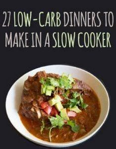 27 Delicious Low-Carb Dinners To M - 285 Crock Pot Recipes - RecipePin.com