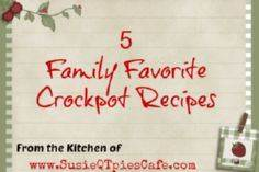 5 Family Favorite Crockpot Recipes - 285 Crock Pot Recipes - RecipePin.com