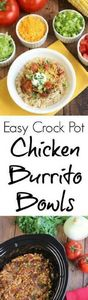 Easy Crock Pot Chicken Burrito Bow - 285 Crock Pot Recipes - RecipePin.com