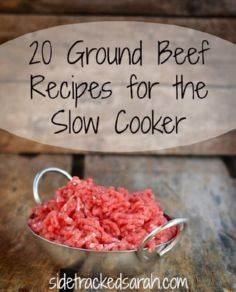 20 Ground Beef Recipes for the Slo - 285 Crock Pot Recipes - RecipePin.com