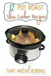 12 Slow Cooker Pot Roast Recipes T - 285 Crock Pot Recipes - RecipePin.com