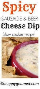 Spicy Sausage & Beer Cheese Di - 190 Dip Recipes - RecipePin.com