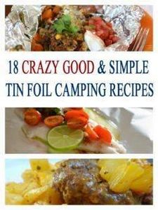18 AMAZING and SIMPLE Tin Foil Cam - 290 Foil Packet Recipes - RecipePin.com