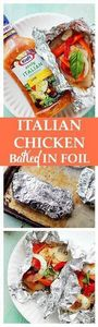 Italian Chicken and Vegetables In  - 290 Foil Packet Recipes - RecipePin.com