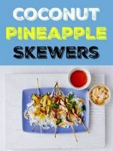 Coconut Pineapple Skewers #recipe - 290 Grilling Recipes - RecipePin.com