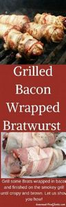 Grilled bacon wrapped Bratwurst ar - 290 Grilling Recipes - RecipePin.com