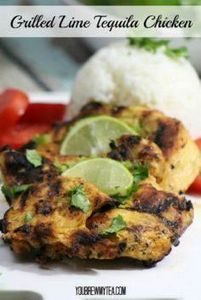 Grilled Lime Tequila Chicken Breas - 290 Grilling Recipes - RecipePin.com