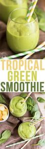 Tropical Green Smoothie - This tro - 275 Healthy Smoothie Recipes - RecipePin.com