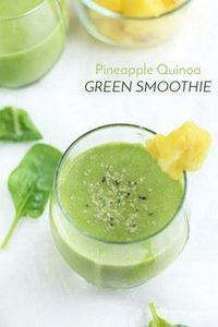 This pineapple quinoa green smooth - 275 Healthy Smoothie Recipes - RecipePin.com
