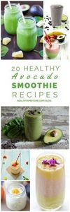 Avocados are more than just a topp - 275 Healthy Smoothie Recipes - RecipePin.com
