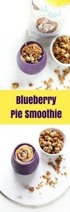 Blueberry Pie Smoothie Recipe [glu - 275 Healthy Smoothie Recipes - RecipePin.com
