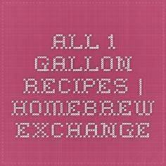 All 1 gallon recipes | Homebrew Ex - 300 Homebrewing Recipes to Brew at Home - RecipePin.com