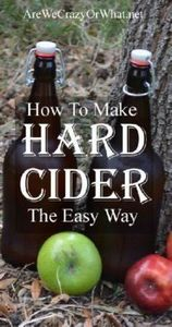 How To Make Hard Cider The Easy Wa - 300 Homebrewing Recipes to Brew at Home - RecipePin.com