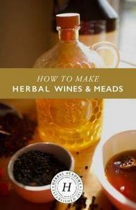How To Make Herbal Homemade Wines  - 300 Homebrewing Recipes to Brew at Home - RecipePin.com
