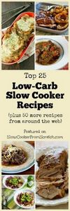 Here are the Top 25 Low-Carb Slow  - 300 Low Carb Recipes - RecipePin.com