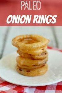 These Paleo Onion Rings are deep-f - 260 Popular Paleo Recipes - RecipePin.com