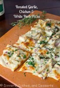Roasted Garlic, Chicken and Herb W - 250 Great Pizza Recipes - RecipePin.com