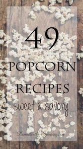 49 Popcorn Recipes from sweet to s - 250 Popcorn Recipes - RecipePin.com