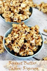 Peanut Butter Cashew Popcorn ~ Ooe - 250 Popcorn Recipes - RecipePin.com