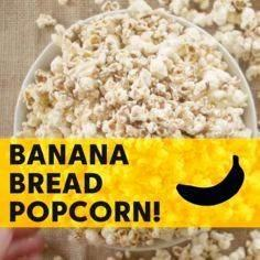 Banana Bread Popcorn LIKE Cooking  - 250 Popcorn Recipes - RecipePin.com