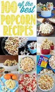 Ultimate Popcorn Recipes Round Up  - 250 Popcorn Recipes - RecipePin.com