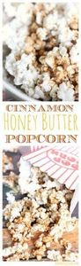 Cinnamon Honey Butter Popcorn Reci - 250 Popcorn Recipes - RecipePin.com