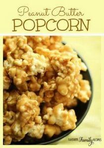 Peanut Butter Popcorn - I won't us - 250 Popcorn Recipes - RecipePin.com