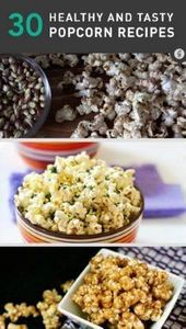 30 Healthy and Tasty Popcorn Recip - 250 Popcorn Recipes - RecipePin.com