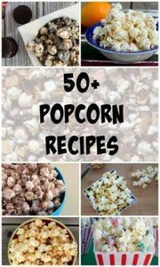 More than 50 Popcorn Recipes on Ra - 250 Popcorn Recipes - RecipePin.com