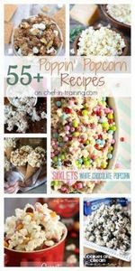 55+ Poppin' Popcorn Recipes on Che - 250 Popcorn Recipes - RecipePin.com