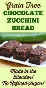 Grain Free Chocolate Zucchini Brea - 285 Appetizing Wheat Belly Recipes - RecipePin.com