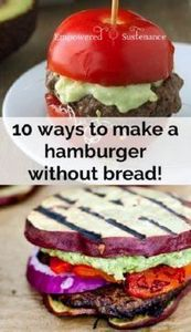 10 Ways to Make a Hamburger Withou - 285 Appetizing Wheat Belly Recipes - RecipePin.com