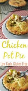Chicken Pot Pie - Low Carb, Gluten - 285 Appetizing Wheat Belly Recipes - RecipePin.com