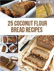 25 of the Best Coconut Flour Bread - 285 Appetizing Wheat Belly Recipes - RecipePin.com